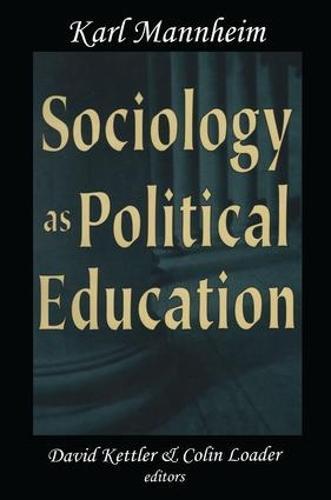 Sociology as Political Education: Karl Mannheim in the University (Hardback)