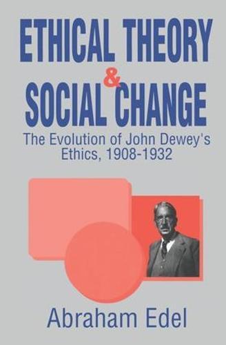 Ethical Theory and Social Change (Hardback)