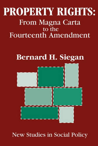 Property Rights: From Magna Carta to the Fourteenth Amendment (Hardback)