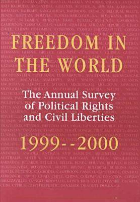 Freedom in the World: 1999-2000: The Annual Survey of Political Rights and Civil Liberties (Hardback)