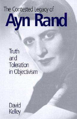 The Contested Legacy of Ayn Rand: Truth and Toleration in Objectivism (Hardback)