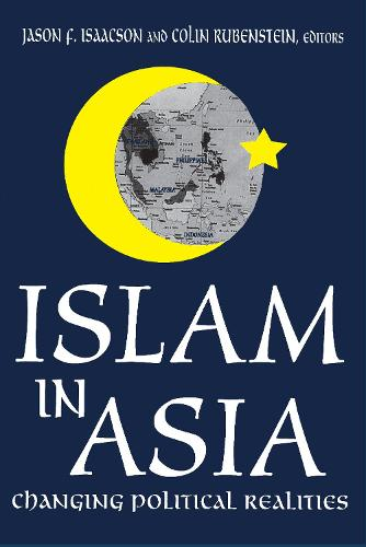 Islam in Asia: Changing Political Realities (Hardback)
