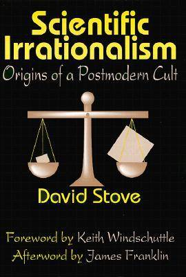 Scientific Irrationalism: Origins of a Postmodern Cult (Paperback)