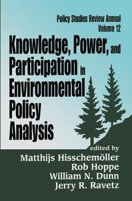 Knowledge, Power, and Participation in Environmental Policy Analysis - Policy Studies Review Annual Series (Hardback)