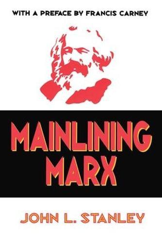 Mainlining Marx (Hardback)