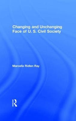 Changing and Unchanging Face of U.S. Civil Society (Hardback)