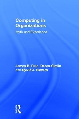 Computing in Organizations: Myth and Experience (Hardback)
