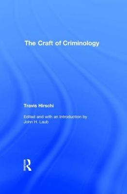 The Craft of Criminology: Selected Papers (Hardback)