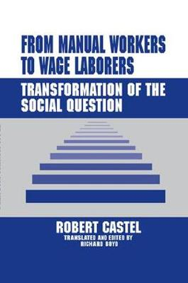 From Manual Workers to Wage Laborers: Transformation of the Social Question (Hardback)