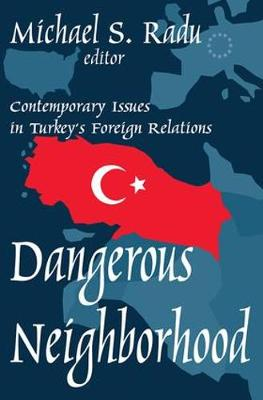 Dangerous Neighborhood: Contemporary Issues in Turkey's Foreign Relations (Hardback)