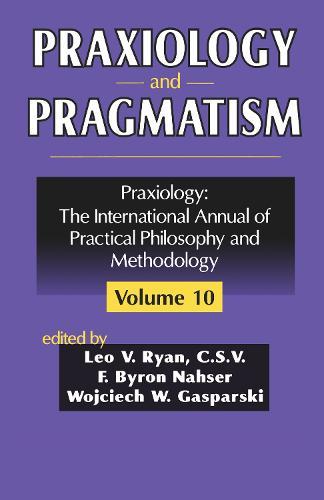 Praxiology and Pragmatism - Praxiology (Hardback)