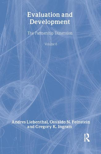 Evaluation and Development: The Partnership Dimension World Bank Series on Evaluation and Development - World Bank Series on Evaluation & Development (Hardback)