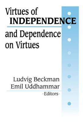 Virtues of Independence and Dependence on Virtues (Hardback)