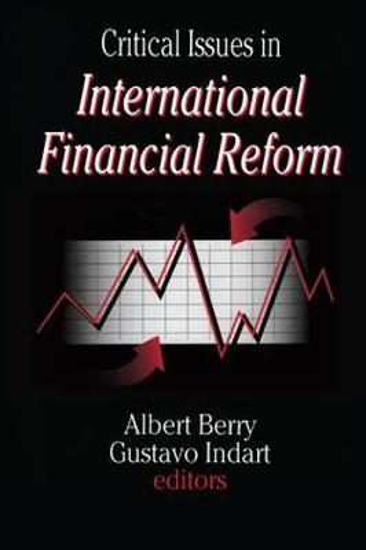 Critical Issues in International Financial Reform (Hardback)