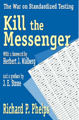 Kill the Messenger: The War on Standardized Testing (Hardback)