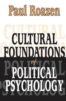 Cultural Foundations of Political Psychology (Hardback)