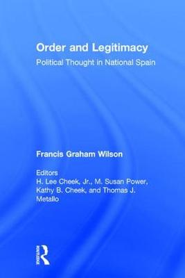 Order and Legitimacy: Political Thought in National Spain (Hardback)
