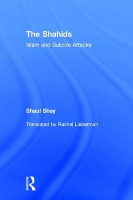 The Shahids: Islam and Suicide Attacks (Hardback)