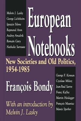 European Notebooks: New Societies and Old Politics, 1954-1985 (Hardback)