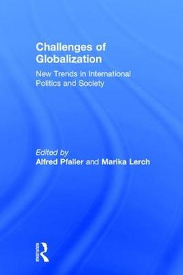 Challenges of Globalization: New Trends in International Politics and Society (Hardback)