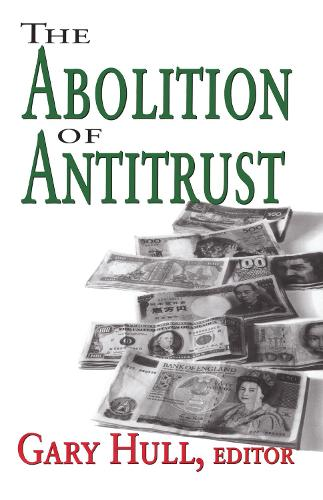 The Abolition of Antitrust (Hardback)