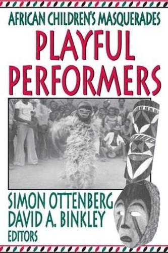 Playful Performers: African Children's Masquerades (Hardback)