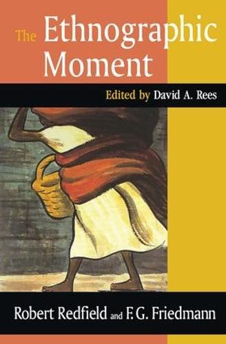The Ethnographic Moment (Hardback)