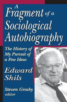 A Fragment of a Sociological Autobiography: The History of My Pursuit of a Few Ideas (Hardback)