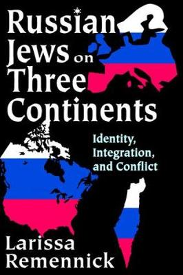 Russian Jews on Three Continents: Identity, Integration, and Conflict (Hardback)