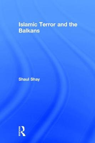 Islamic Terror and the Balkans (Hardback)