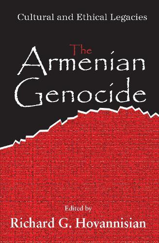 The Armenian Genocide: Wartime Radicalization or Premeditated Continuum (Hardback)