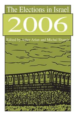 The Elections in Israel 2006 (Hardback)