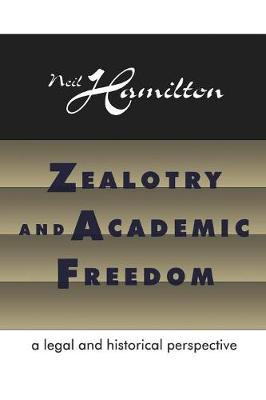 Zealotry and Academic Freedom: A Legal and Historical Perspective (Paperback)