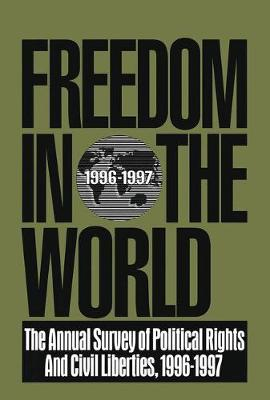 Freedom in the World: 1996-1997: The Annual Survey of Political Rights and Civil Liberties (Paperback)