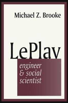 Le Play: Engineer and Social Scientist (Paperback)