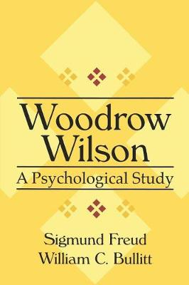Woodrow Wilson: A Psychological Study (Paperback)