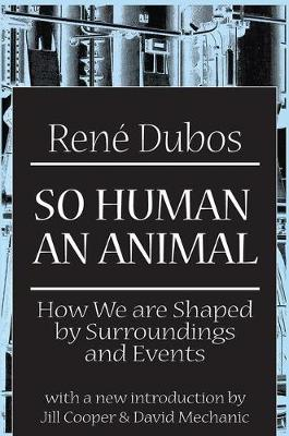 So Human an Animal: How We are Shaped by Surroundings and Events (Paperback)