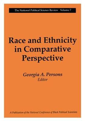 Race and Ethnicity in Comparative Perspective - National Political Science Review Series (Paperback)