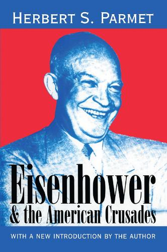 Eisenhower and the American Crusades (Paperback)