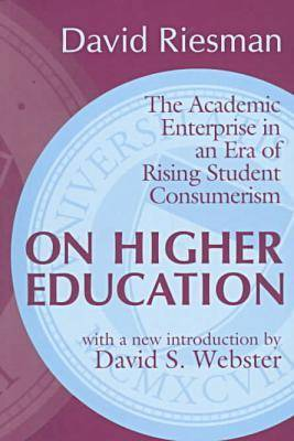 On Higher Education: The Academic Enterprise in an Era of Rising Student Consumerism (Paperback)