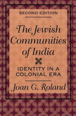 Jewish Communities of India: Identity in a Colonial Era (Paperback)