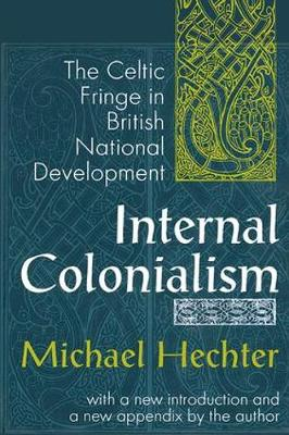 Internal Colonialism: The Celtic Fringe in British National Development (Paperback)