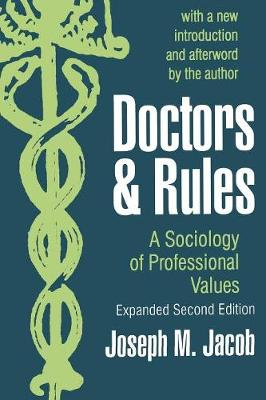 Doctors and Rules: A Sociology of Professional Values (Paperback)
