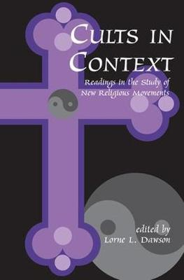 Cults in Context: Readings in the Study of New Religious Movements (Paperback)