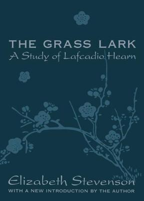 Grass Lark: Study of Lafcadio Hearn (Paperback)
