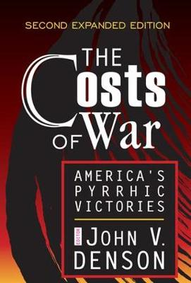 The Costs of War: America's Pyrrhic Victories (Paperback)