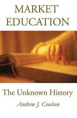 Market Education: The Unknown History (Paperback)