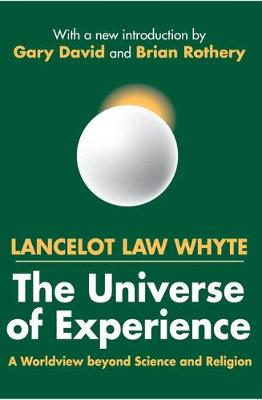 The Universe of Experience: A Worldview Beyond Science and Religion (Paperback)