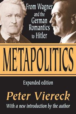 Metapolitics: From Wagner and the German Romantics to Hitler (Paperback)