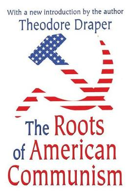 The Roots of American Communism (Paperback)